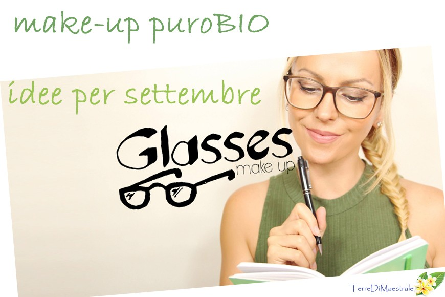 ARRIVEDERCI ESTATE ... MAKE-UP E SUGGERIMENTI PER SETTEMBRE CON PUROBIO